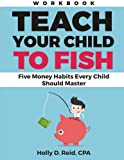 img - for Teach Your Child to Fish Workbook: Five Money Habits Every Child Should Master book / textbook / text book