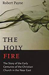 The Holy Fire: The Story of the Fathers of the Eastern Church