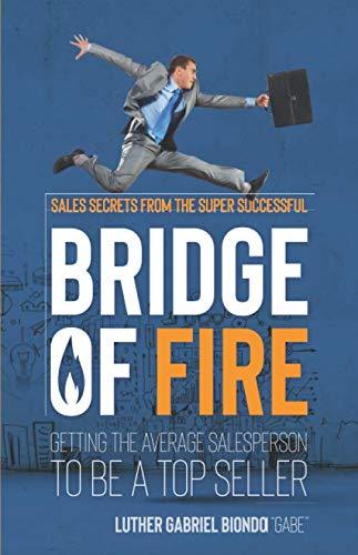 Bridge of Fire: Sales Secrets from the Super Successful (Tom Nguyen)