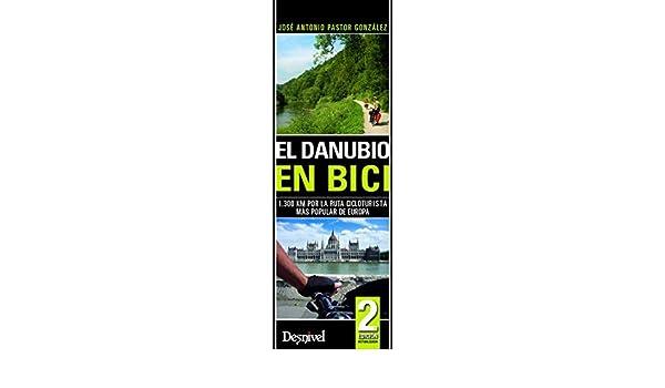 El Danubio en bici : 1300 km por la ruta cicloturista más popular ...