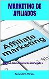 MARKETING DE AFILIADOS: O marketing de afiliados é uma maneira lucrativa de iniciar um negócio na Internet. (Portuguese Edition)