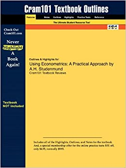 Studyguide for Using Econometrics: A Practical Approach by Studenmund, A.H., ISBN 9780321369260