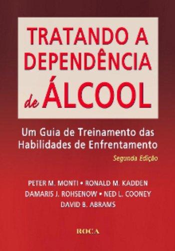 Tratando A Dependencia De Alcool. Um Guia De Treinamento Das Habilidades De Enfrentamento
