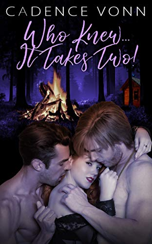 Who Knew…It Takes Two! by [Vonn, Cadence]