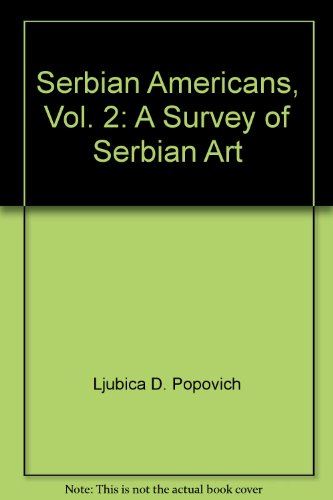Serbian Americans, Vol. 2: A Survey of Serbian Art