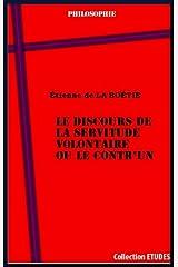 LE DISCOURS DE LA SERVITUDE VOLONTAIRE OU LE CONTR'UN (French Edition) Kindle Edition