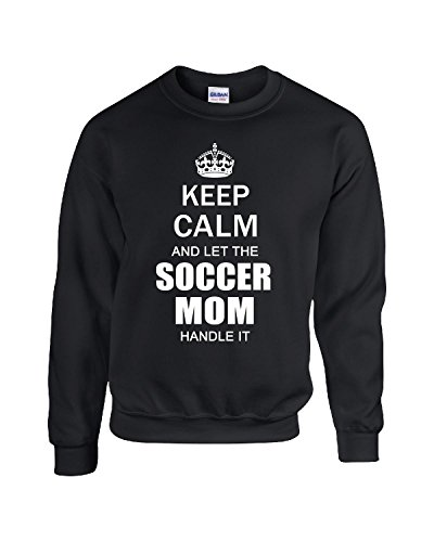 Shirt Luv Keep Calm and Let The Soccer Mom Handle It Funny Birthday - Adult Sweatshirt