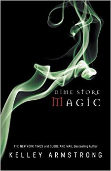 Book Dime Store Magic (Women of the Otherworld) by Kelley Armstrong (2009-08-25)