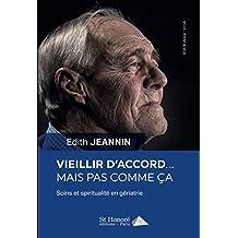 VIEILLIR D'ACCORD… MAIS PAS COMME CA