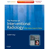 The Practice of Interventional Radiology, with online cases and video: Expert Consult Premium Edition - Enhanced Online Features and Print (Expert Consult Title: Online + Print)