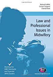 Law and Professional Issues in Midwifery (Transforming Midwifery Practice Series)