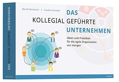 das-kollegial-gefhrte-unternehmen-ideen-und-praktiken-fr-die-agile-organisation-von-morgen
