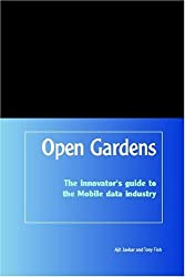 OpenGardens: The innovator's guide to the Mobile data industry by Ajit V Jaokar (2004-11-15)