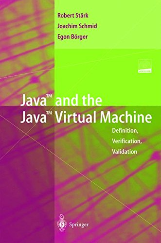 Java and the Java Virtual Machine: Definition, Verification, Validation by Brand: Springer