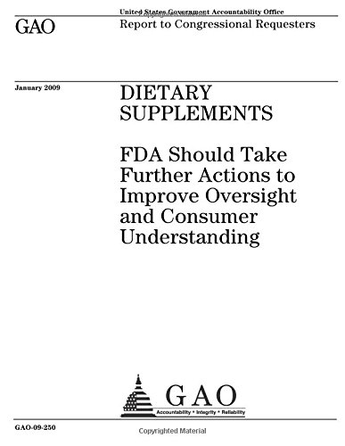 Dietary supplements :FDA should take further actions to improve oversight and consumer understanding