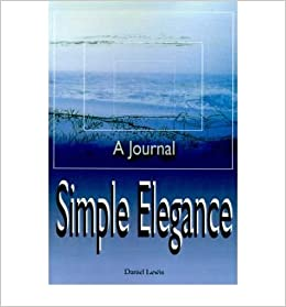 [ Simple Elegance: A Journal By Lewis, Daniel ( Author ) 2000 ]
