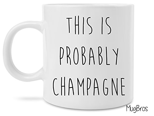 This is Probably Wine Beer Champagne Fire Ball Jack and Coke novelty coffee mug, coffee, gifts under 20, gift for her, coffee cup, kneading cat, crazy cat lady (Probably Champagne) (Champagne And Gifts)