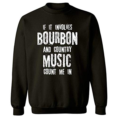 Bourbon and Country Music Count Me in - Sweatshirt Black