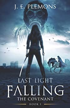 Last Light Falling: The Covenant, Book I by [Plemons, J.E.]