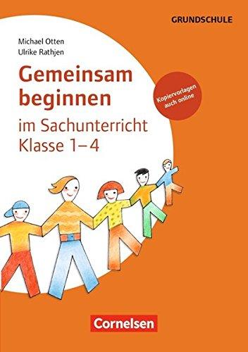 Gemeinsam beginnen - Sachunterricht: Gemeinsam beginnen im Sachunterricht Klasse 1-4: Buch mit Kopiervorlagen über Webcode