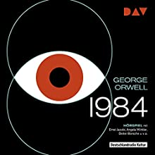1984 Performance by George Orwell Narrated by Ernst Jacobi, Angela Winkler, Dieter Borsche
