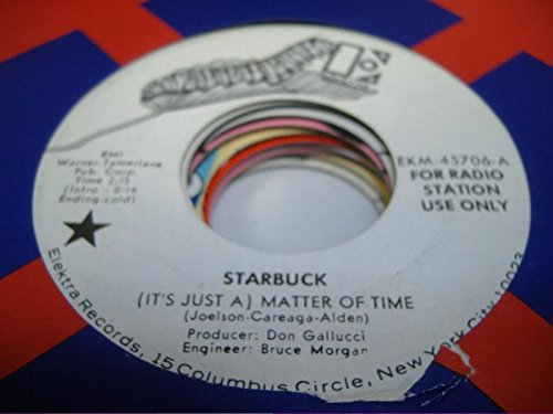 STARBUCK 45 RPM (It's Just A) Matter Of Time / (Starbucks Steam)