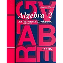 [(Algebra 2: Solutions Manual )] [Author: Brian E Rice] [Nov-2006]