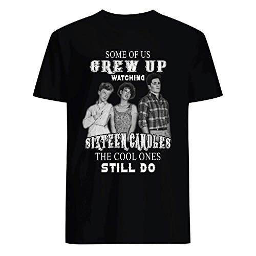 USA 80s TEE Some of Us Grew Up Watching 16 Candles The Cool Ones Still Do Shirt Black ()