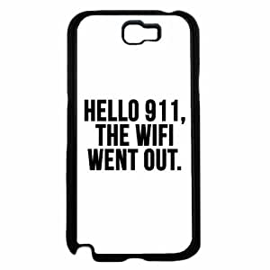 Hello 911 the Wifi Went Out- Plastic Phone Case Back Cover Samsung Galaxy Note II 2 N7100 hjbrhga1544