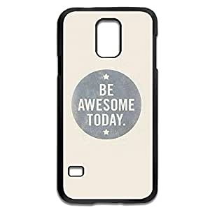 Samsung Galaxy S5 Cases Be Awesome Today Design Hard Back Cover Cases Desgined By RRG2G