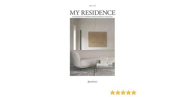 My Residence - Scandinavian Interiors from Residence Magazine 2018: Amazon.es: Beatrice, Hanna Nova: Libros en idiomas extranjeros