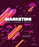 Marketing: Theory, Evidence, Practice: Theory, Evidence, Practice