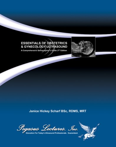 Essentials of Obstetrics and Gynecology Ultrasound: A Comprehensive Sonographer's Guide, 2nd Edition