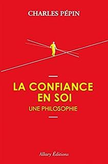 La confiance en soi, une philosophie, Pépin, Charles
