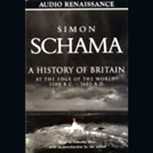 A History of Britain, Volume 1: At the Edge of the World, 3000 B.C. - 1603 A.D. by Macmillan Audio