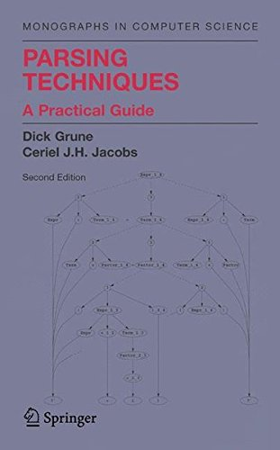 Parsing Techniques: A Practical Guide (Monographs in Computer Science) by Dick Grune