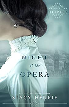 Night at the Opera (An American Heiress) by [Henrie, Stacy]