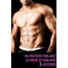 Ma première fois avec le frère de mon amie, 3 histoires (French Edition)