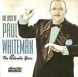 Best of Paul Whiteman: The Columbia Years