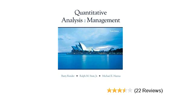Quantitative analysis for management 10th barry render ralph m quantitative analysis for management 10th barry render ralph m stair jr michael e hanna amazon books fandeluxe Images