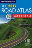 2012 Road Atlas Large Scale (Rand McNally Large Scale Road Atlas U. S. A.)