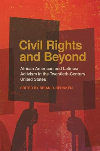 : Civil Rights and Beyond: African American and Latino/a Activism in the Twentieth-Century United States
