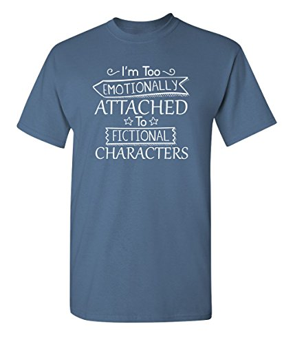 Feelin Good Tees I'm Too Emotionally to Fictional Characters Movie Funny T-Shirt L Dusk ()