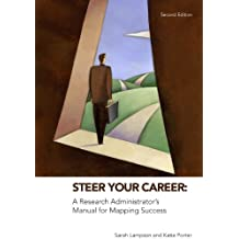 Steer Your Career: A Research Administrator's Manual for Mapping Success