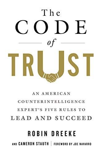 The Code of Trust: An American Counterintelligence Expert's Five Rules to Lead and Succeed (Best Way To Get Into Fbi)