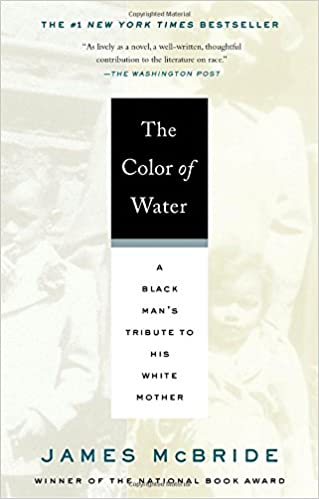 the color of water a black man s tribute to his white mother  the color of water a black man s tribute to his white mother james mcbride 9781594481925 com books