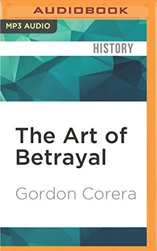 The Art of Betrayal: The Secret History of M16--Life and Death In the British Secret Service
