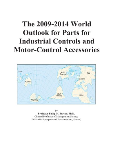 The 2009-2014 World Outlook for Parts for Industrial Controls and Motor-Control Accessories
