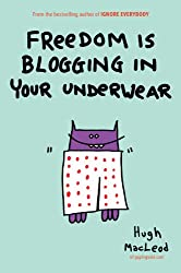 Freedom Is Blogging in Your Underwear