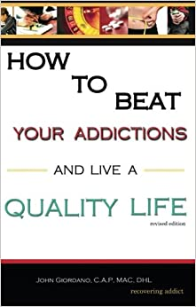 Book How to Beat Your Addictions and Live a Quality Life: Revised Edition